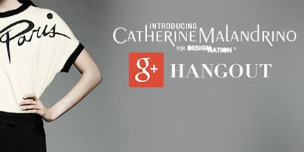 Catherine Malandrino for DesigNation Google+ Hangout