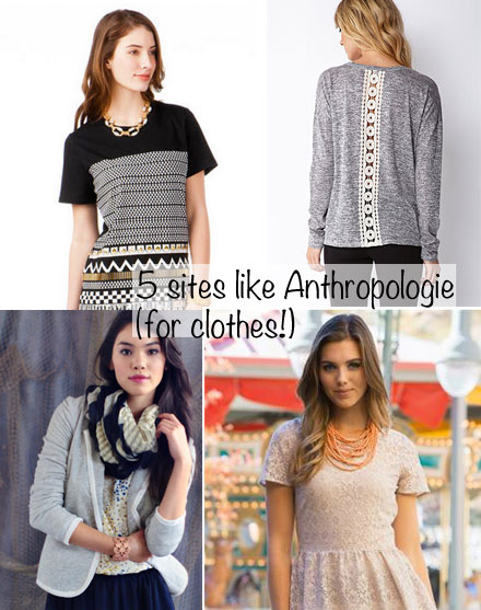 5 sites like Anthropologie (for clothes!)