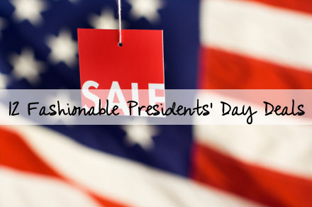12 Fashionable Presidents' Day Deals