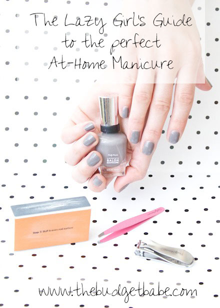 The Lazy Girl's Guide to the Perfect At-Home Manicure