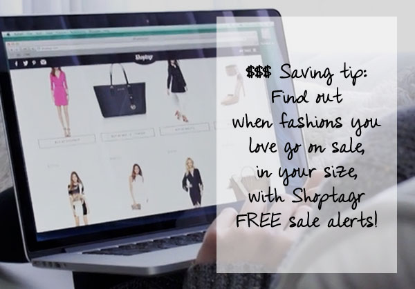 Shoptagr sale alerts tell you when fashions you love go on sale - in your size and preferred color!
