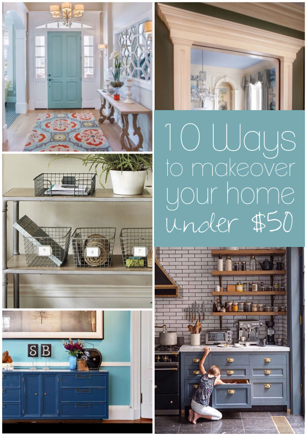 10 Ways to Makeover Your Home Under $50 / thebudgetbabe.com