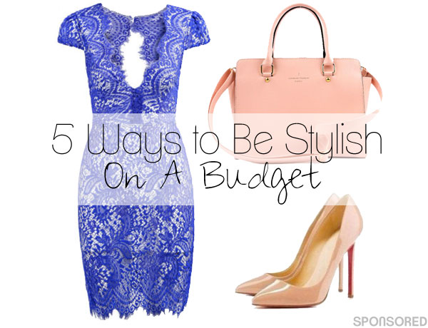 5 Ways to be Stylish On A Budget