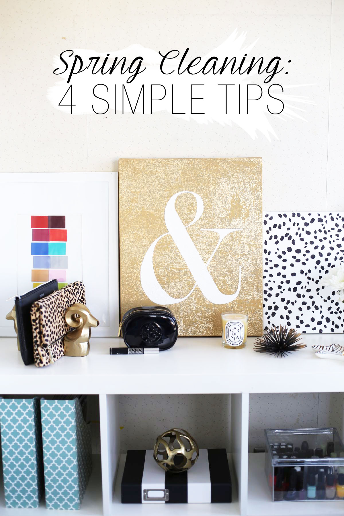 Spring cleaning made simple with these four tips