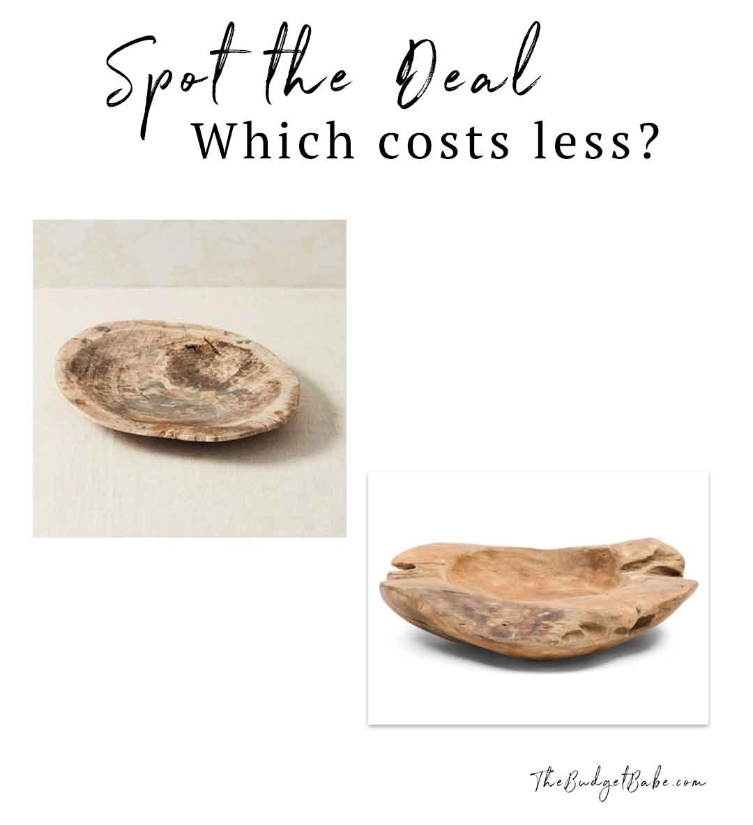 Can you guess which wood bowl costs less?